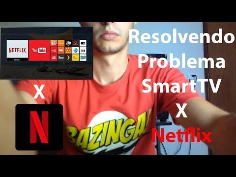 Resolvendo Problema SmartTV X Netflix
