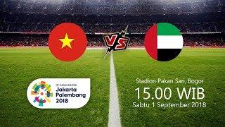 Jadwal Pertandingan Final Sepak Bola Putra Asian Games Vietnam Vs Uni Emirat Arab, Pukul 15.00 WIB