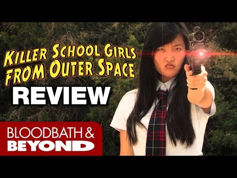 Killer School Girls from Outer Space (2011) - Movie Review