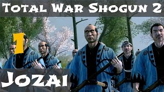 Total War: Shogun 2 Fall of the Samurai Jozai Part 1
