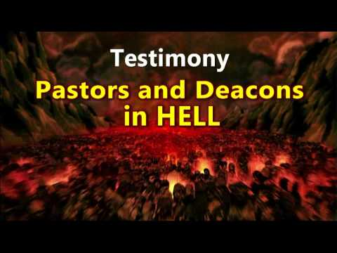 Testimony of Hell : Pastors and Deacons in Hell