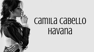 Camila Cabello - Havana (No Rap Version) Lyrics