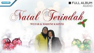 Natal Terindah - Welyar Kauntu & Mauline Kauntu (Audio full album)