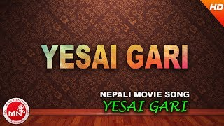 "YESAI GARI || Nepali Movies ""Diwanapan"" Songs"