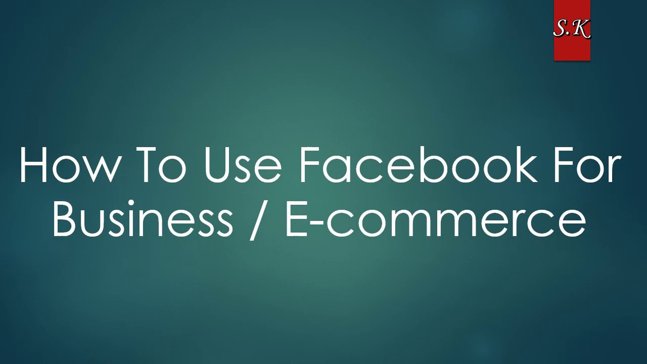 How to: use Facebook for business (ENGLISH)