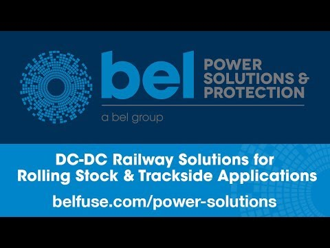 Bel Power Solutions DC-DC Railway Solutions for Rolling Stock & Trackside Applications
