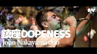 鎮座DOPENESS & John Nakayama duo LIVE 01