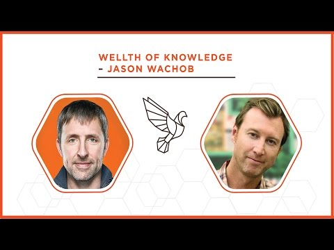 A WELLTH of Knowledge with Jason Wachob