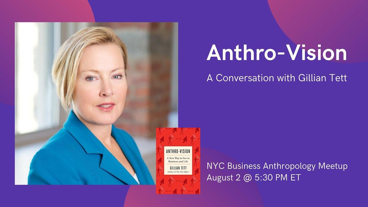 Watch Gillian Tett's NYC Business Anthropology Salon Interview