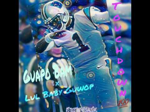 Guapo Bam × Lul'Baby Guwop - Touchdown (prod by Cutthroat Vel)