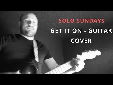 Marc Bolan & T.REX - GET IT ON - GUITAR SOLO COVER Feat Ryan Stanton - SOLO SUNDAYS