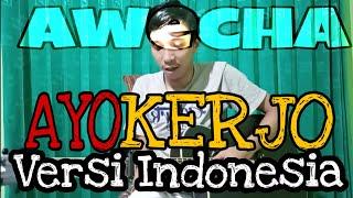 AYO KERJO (VERSI INDONESIA) COVER BY AWECHA