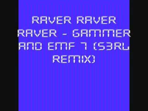 Raver Raver Raver - Gammer and Efm-7 (S3rl Remix)