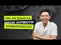Bahaya Minum Antibiotik Sembarangan