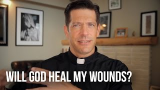 Will God Heal My Wounds?