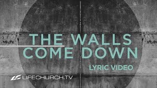 Walls Come Down: Lyric Video - LifeChurch.tv Worship