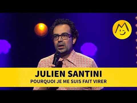 Julien Santini - Pourquoi je me suis fait virer