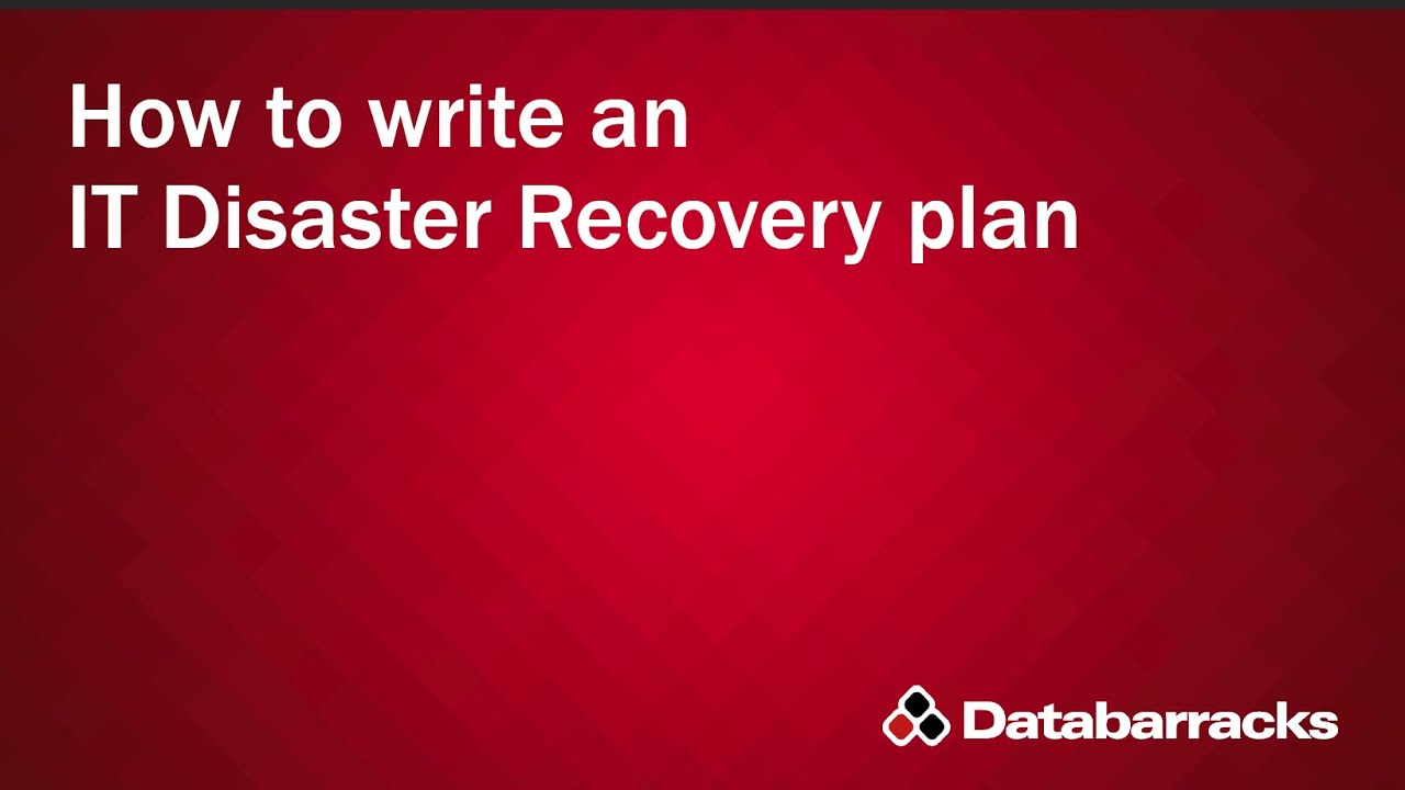 How to write an IT Disaster Recovery Plan - YouTube