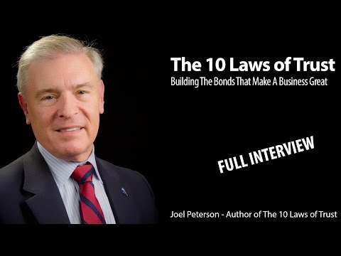 Joel Peterson- The 10 Laws of Trust (Full Interview)