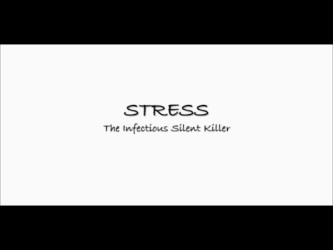Stress - The Infectious Silent Killer