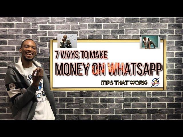 7 Ways to Make Money On WhatsApp
