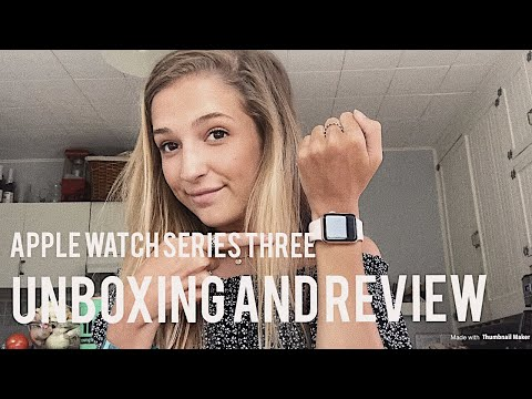 Apple Watch Series Three UNBOXING AND REVIEW