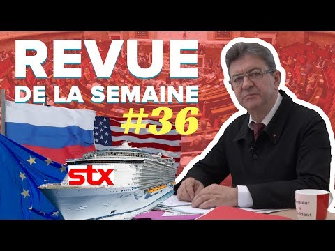 #RDLS36 : RUSSIE, STX, JAURÈS, INCIDENTS À L'ASSEMBLÉE NATIONALE