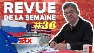 #RDLS36 : RUSSIE, STX, JAURÈS, INCIDENTS À L'ASSEMBLÉE NATIONALE