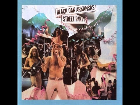 Black Oak Arkansas - Street Party (1974) [Full Album]