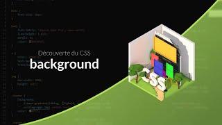Découverte du CSS (9/31) : La propriété background