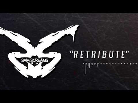SAM SCREAMS - Retribute (Official Lyric Video) [CORE COMMUNITY PREMIERE]