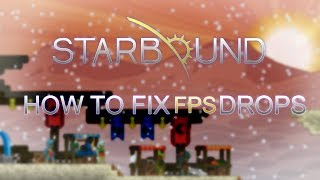 How to Fix FPS lag / drops in Starbound Beta(, 2013-12-05T17:27:43.000Z)