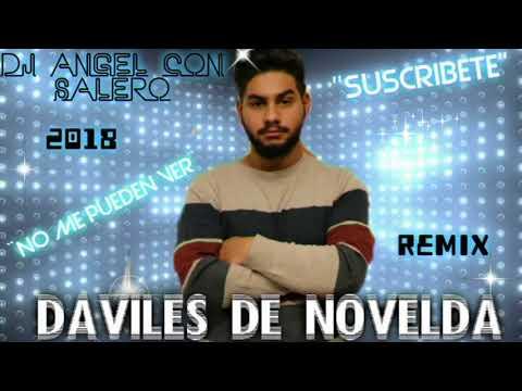 DAVILES DE NOVELDA ''NO ME PUEDEN VER'' 2018 REMIX DJ ANGEL CON SALERO