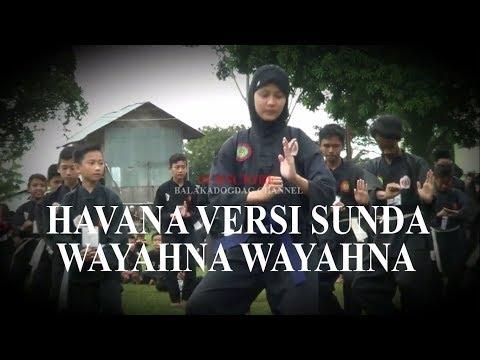 HAVANA VERSI SUNDA - WAYAHNA WAYAHNA (BALAKADOGDAG)