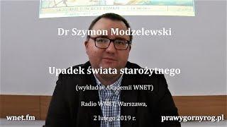 Dr Szymon Modzelewski - Upadek świata starożytnego. Wykład w Akademii WNET