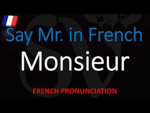 How to Say Mr in French? How to Pronounce Monsieur? English/French Translation & Pronunciation from YouTube · Duration:  59 seconds
