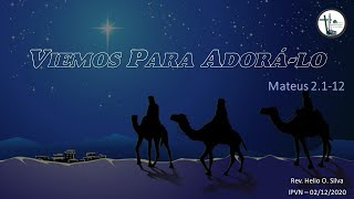 Mateus 2.1-12 - Viemos Para Adorá-lo