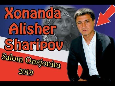 Алишер Шарипов Салом Онажоним 2019