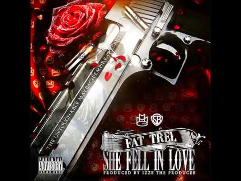 Fat Trel - She Fell In Love [2013] [MMG]