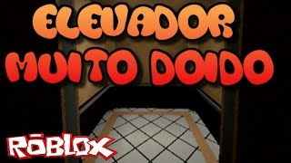 Roblox - ELEVADOR MUITO DOIDO (The Normal Elevator)