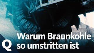 Der Streit um die Braunkohle | Quarks