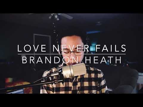 Love Never Fails (Brandon Heath Cover)
