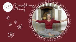 Atem Adventkalender: 22 Grenzerfahrungs Atem