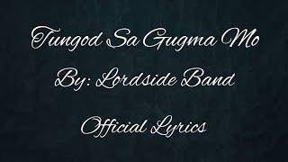 TUNGOD SA GUGMA MO BY LORDSIDE BAND / OFFICIAL LYRICS VIDEO