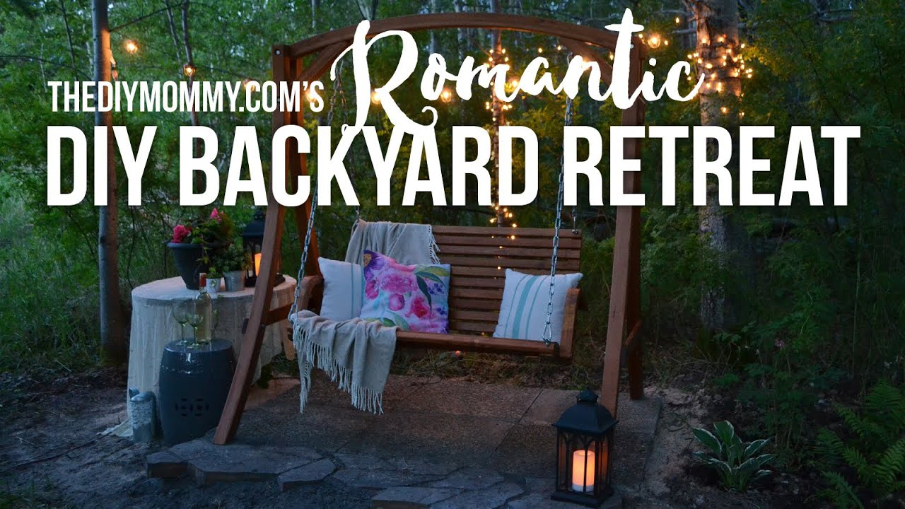 Diy Romantic Backyard Retreat Youtube
