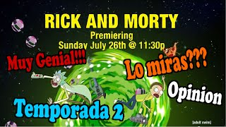 RICK AND MORTY - TEMPORADA 2, IMPRESIONES SOBRE ESTA INCREIBLE SERIE!!!!