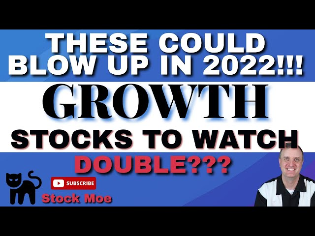HERE IS MY LIST OF THE TOP 8 BEST GROWTH STOCKS TO BUY NOW FOR 2022 - STOCK MOE PATREON
