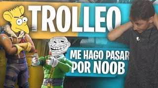 TROLLEO A NIÑO RATA EN FORTNITE BATTLE ROYALE -ME HAGO PASAR POR NOOB!!