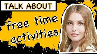 speaking: free time activities
