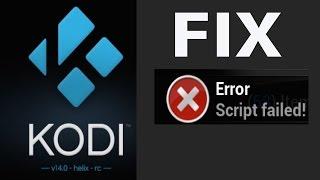 FIX Error Script Failed on KODI XBMC 2017